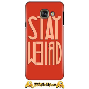 Samsung Galaxy A3 2016 Mobile Covers Cases Stay Weird - Lowest Price - Paybydaddy.com