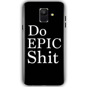 Samsung Galaxy A6 2018 Mobile Covers Cases Do Epic Shit- Lowest Price - Paybydaddy.com