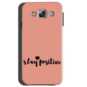 Samsung Galaxy E5 Mobile Covers Cases Stay Positive - Lowest Price - Paybydaddy.com