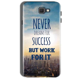 Samsung Galaxy J5 Prime Mobile Covers Cases Never Dreams For Success But Work For It Quote - Lowest Price - Paybydaddy.com