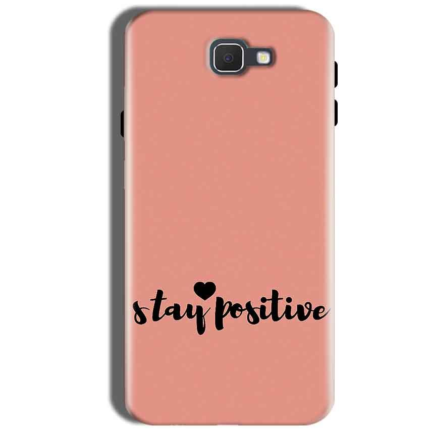 Samsung Galaxy J5 Prime Mobile Covers Cases Stay Positive - Lowest Price - Paybydaddy.com