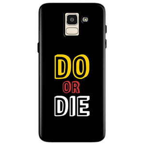 Samsung Galaxy J6 Mobile Covers Cases DO OR DIE - Lowest Price - Paybydaddy.com