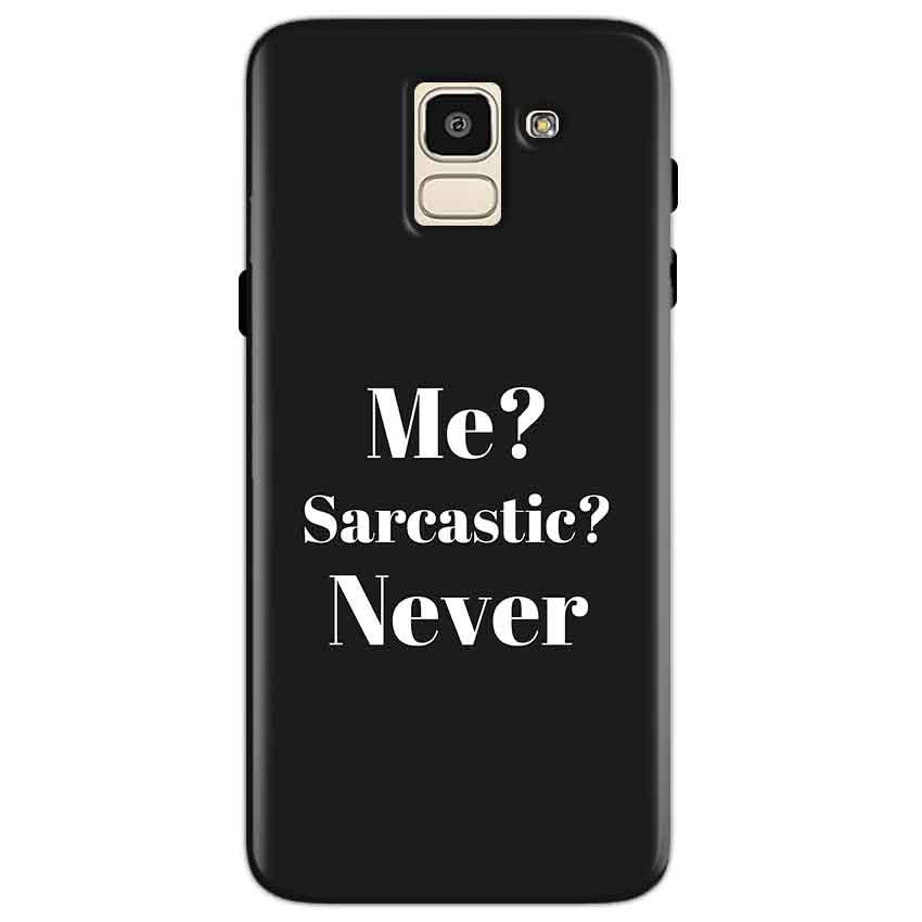 Samsung Galaxy J6 Mobile Covers Cases Me sarcastic Never - Lowest Price - Paybydaddy.com