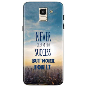 Samsung Galaxy J6 Mobile Covers Cases Never Dreams For Success But Work For It Quote - Lowest Price - Paybydaddy.com