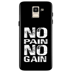 Samsung Galaxy J6 Mobile Covers Cases No Pain No Gain Black And White - Lowest Price - Paybydaddy.com