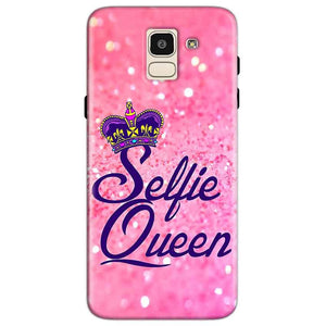 Samsung Galaxy J6 Mobile Covers Cases Selfie Queen - Lowest Price - Paybydaddy.com
