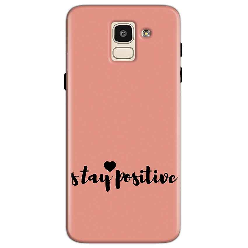 Samsung Galaxy J6 Mobile Covers Cases Stay Positive - Lowest Price - Paybydaddy.com