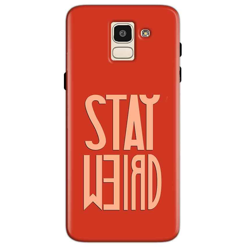 Samsung Galaxy J6 Mobile Covers Cases Stay Weird - Lowest Price - Paybydaddy.com