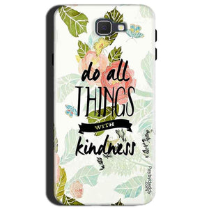 Samsung Galaxy J7 Max Mobile Covers Cases Do all things with kindness - Lowest Price - Paybydaddy.com