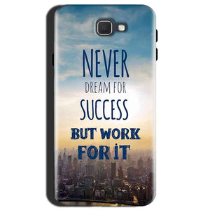 Samsung Galaxy J7 Max Mobile Covers Cases Never Dreams For Success But Work For It Quote - Lowest Price - Paybydaddy.com