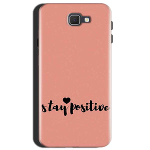Samsung Galaxy J7 Max Mobile Covers Cases Stay Positive - Lowest Price - Paybydaddy.com