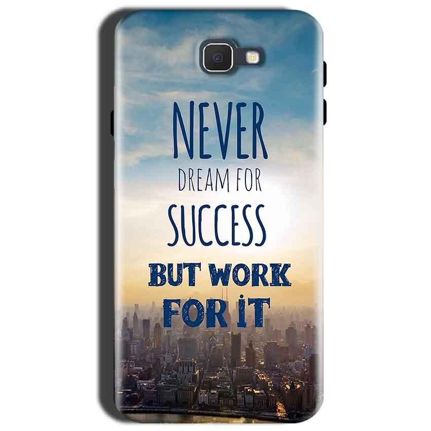 Samsung Galaxy J7 Nxt Mobile Covers Cases Never Dreams For Success But Work For It Quote - Lowest Price - Paybydaddy.com
