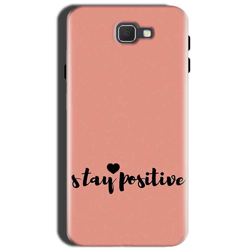 Samsung Galaxy J7 Prime 2 Mobile Covers Cases Stay Positive - Lowest Price - Paybydaddy.com