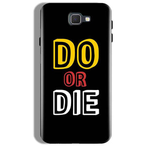 Samsung Galaxy J7 Prime Mobile Covers Cases DO OR DIE - Lowest Price - Paybydaddy.com