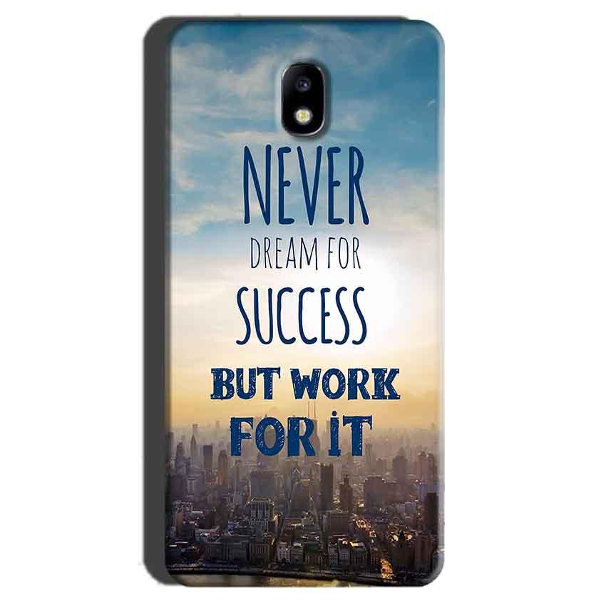 Samsung Galaxy J7 Pro Mobile Covers Cases Never Dreams For Success But Work For It Quote - Lowest Price - Paybydaddy.com