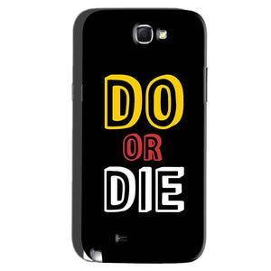 Samsung Galaxy Note 2 Mobile Covers Cases DO OR DIE - Lowest Price - Paybydaddy.com