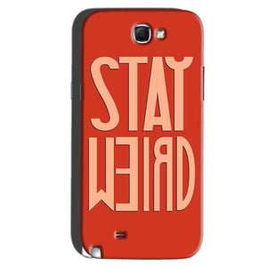 Samsung Galaxy Note 2 Mobile Covers Cases Stay Weird - Lowest Price - Paybydaddy.com