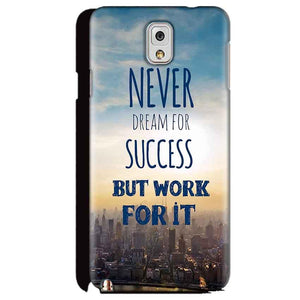 Samsung Galaxy Note 3 Mobile Covers Cases Never Dreams For Success But Work For It Quote - Lowest Price - Paybydaddy.com