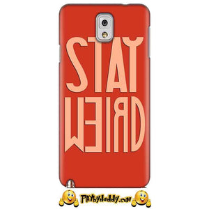 Samsung Galaxy Note 3 Mobile Covers Cases Stay Weird - Lowest Price - Paybydaddy.com