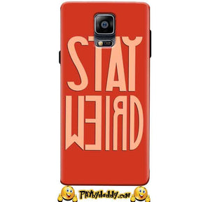 Samsung Galaxy Note 4 Mobile Covers Cases Stay Weird - Lowest Price - Paybydaddy.com