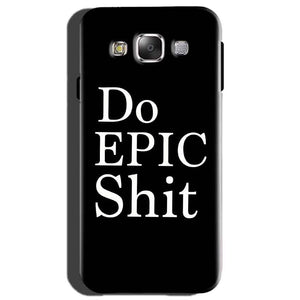 Samsung Galaxy On7 Mobile Covers Cases Do Epic Shit- Lowest Price - Paybydaddy.com