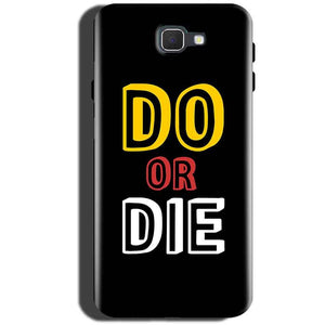 Samsung Galaxy On Max Mobile Covers Cases DO OR DIE - Lowest Price - Paybydaddy.com