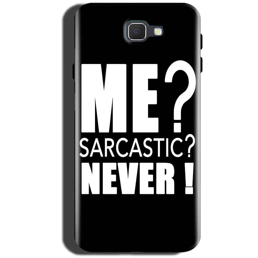 Samsung Galaxy On Max Mobile Covers Cases Me sarcastic - Lowest Price - Paybydaddy.com
