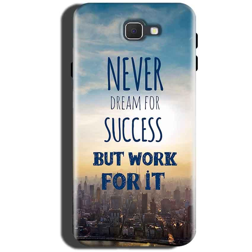 Samsung Galaxy On Max Mobile Covers Cases Never Dreams For Success But Work For It Quote - Lowest Price - Paybydaddy.com