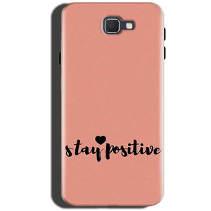Samsung Galaxy On Max Mobile Covers Cases Stay Positive - Lowest Price - Paybydaddy.com