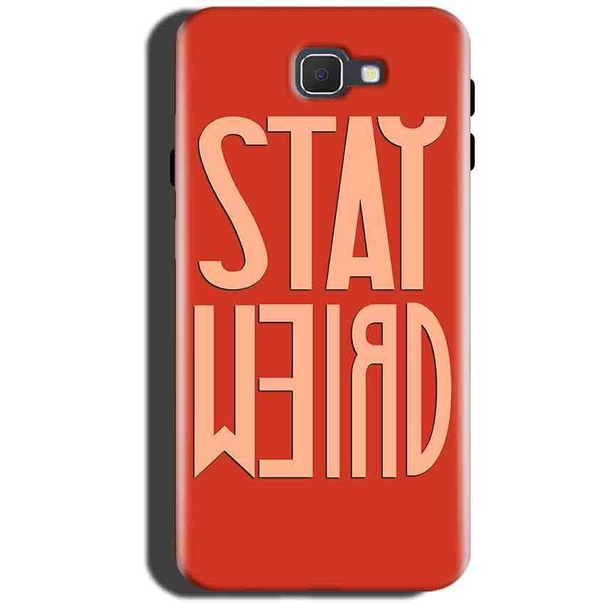 Samsung Galaxy On Max Mobile Covers Cases Stay Weird - Lowest Price - Paybydaddy.com