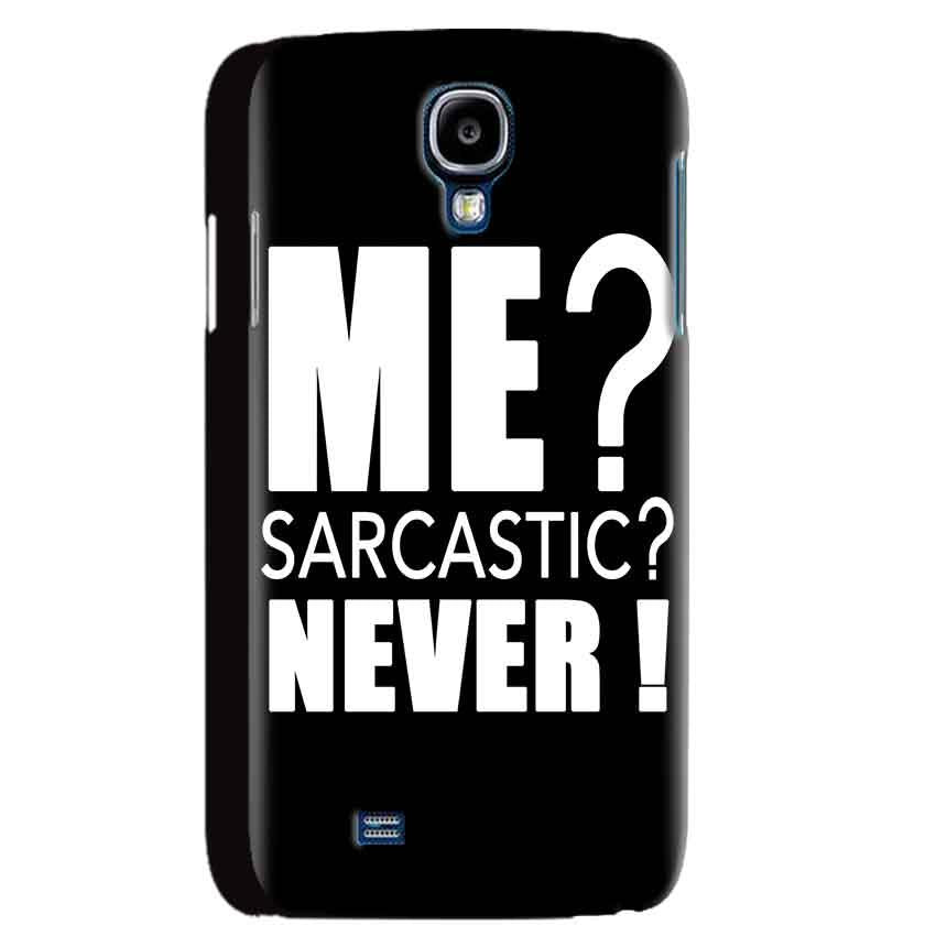 Samsung Galaxy S4 Mobile Covers Cases Me sarcastic - Lowest Price - Paybydaddy.com