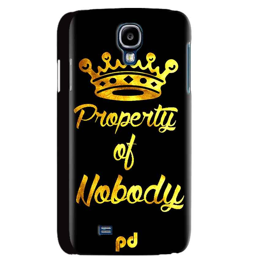 Samsung Galaxy S4 Mobile Covers Cases Property of nobody with Crown - Lowest Price - Paybydaddy.com