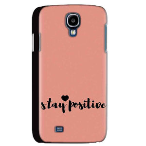 Samsung Galaxy S4 Mobile Covers Cases Stay Positive - Lowest Price - Paybydaddy.com