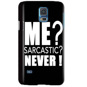 Samsung Galaxy S5 Mobile Covers Cases Me sarcastic - Lowest Price - Paybydaddy.com
