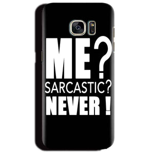 Samsung Galaxy S6 Edge Plus Mobile Covers Cases Me sarcastic - Lowest Price - Paybydaddy.com