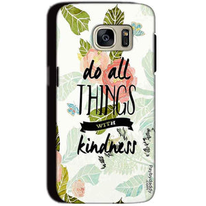 Samsung Galaxy S7 Mobile Covers Cases Do all things with kindness - Lowest Price - Paybydaddy.com