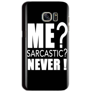 Samsung Galaxy S7 Edge Mobile Covers Cases Me sarcastic - Lowest Price - Paybydaddy.com