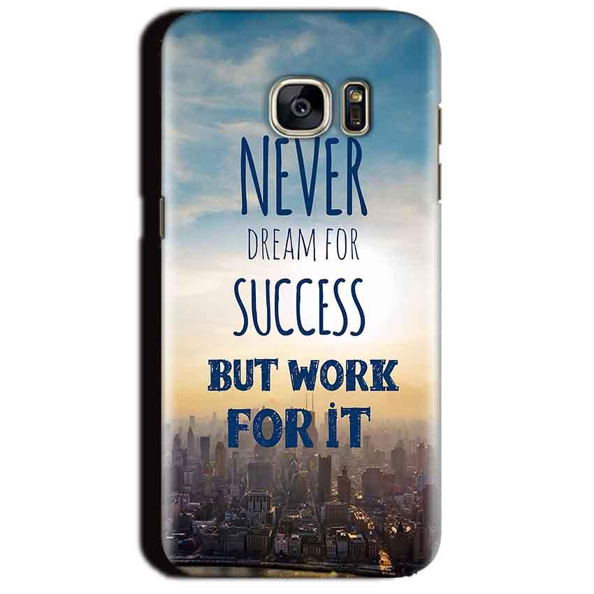 Samsung Galaxy S7 Edge Mobile Covers Cases Never Dreams For Success But Work For It Quote - Lowest Price - Paybydaddy.com