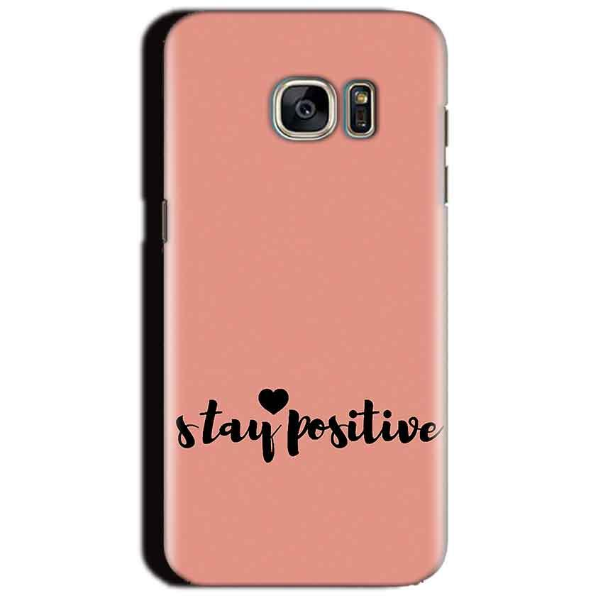 Samsung Galaxy S7 Edge Mobile Covers Cases Stay Positive - Lowest Price - Paybydaddy.com