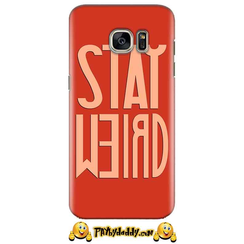 Samsung Galaxy S7 Edge Mobile Covers Cases Stay Weird - Lowest Price - Paybydaddy.com