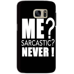 Samsung Galaxy S7 Mobile Covers Cases Me sarcastic - Lowest Price - Paybydaddy.com