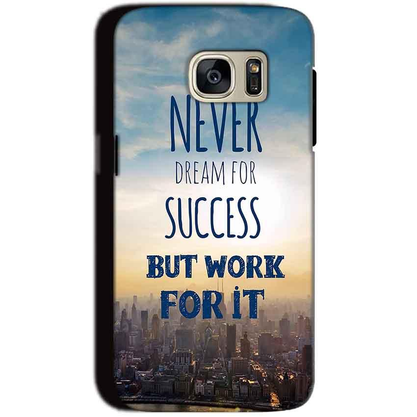 Samsung Galaxy S7 Mobile Covers Cases Never Dreams For Success But Work For It Quote - Lowest Price - Paybydaddy.com