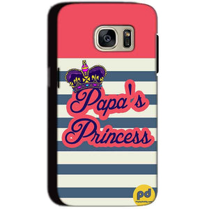 Samsung Galaxy S7 Mobile Covers Cases Papas Princess - Lowest Price - Paybydaddy.com