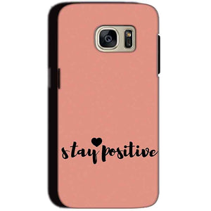 Samsung Galaxy S7 Mobile Covers Cases Stay Positive - Lowest Price - Paybydaddy.com
