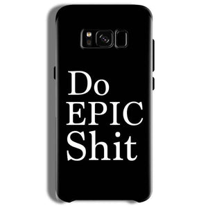 Samsung Galaxy S8 Plus Mobile Covers Cases Do Epic Shit- Lowest Price - Paybydaddy.com