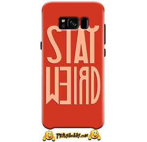 Samsung Galaxy S8 Mobile Covers Cases Stay Weird - Lowest Price - Paybydaddy.com