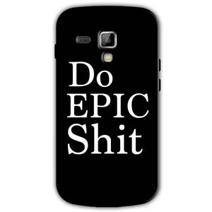 Samsung Galaxy S Duos S7562 Mobile Covers Cases Do Epic Shit- Lowest Price - Paybydaddy.com