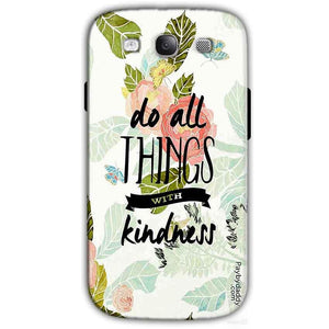 Samsung I9300 Galaxy S3 Samsung S3 Mobile Covers Cases Do all things with kindness - Lowest Price - Paybydaddy.com