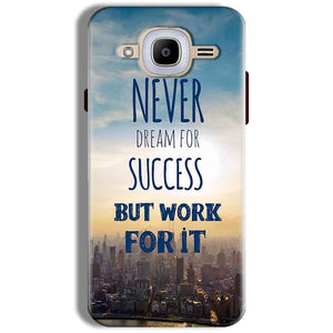 Samsung J2 2016 Mobile Covers Cases Never Dreams For Success But Work For It Quote - Lowest Price - Paybydaddy.com