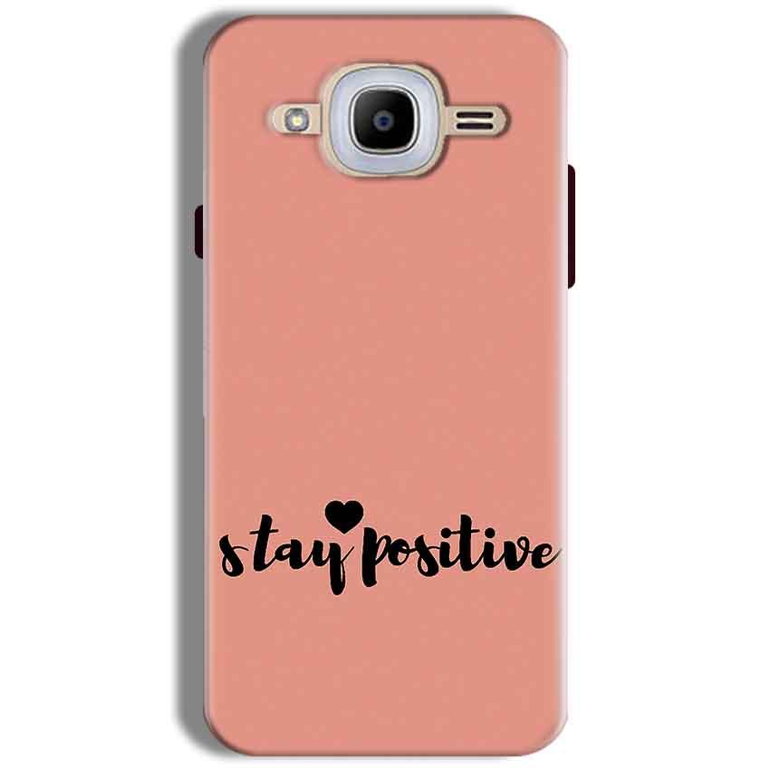 Samsung J2 2016 Mobile Covers Cases Stay Positive - Lowest Price - Paybydaddy.com